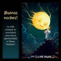 Buenas noches: Mañana, una nueva oportunidad.....Ich weiß, Sie sehen mich ... mit mir reden