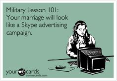 Your marriage will look like a Skype advertising campaign #Truth #MilSpouse #Deployment  - MilitaryAvenue.com