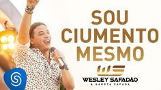 Wesley Safadão - Sou Ciumento Mesmo [Álbum Paradise]