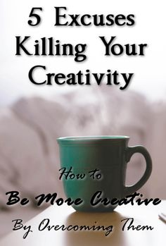 Learn 5 of the most commonly used excuses for why you can't be creative and how to turn them to your advantage and boost your creativity!