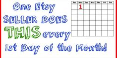 One Etsy seller does THIS every 1st day of the month  I've been an Etsy seller for many years and ...