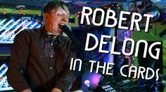 """ROBERT DELONG - """"In The Cards Medley"""" (Live at JITV HQ in Los Angeles, C..."""