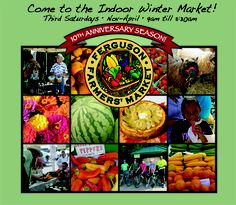 Ferguson Farmers Market::  221 Plaza Drive, Wildwood Town Center, Manchester and Taylor roads, 636-458-0136,