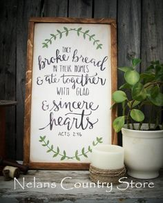 They Broke Bread In Their Homes And Ate Together With Glad And Sincere Hearts~ hand painted framed sign