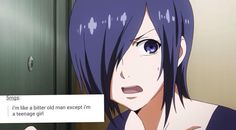 Don't worry Touka-chan, I'm the same way in many situations ( -_- )