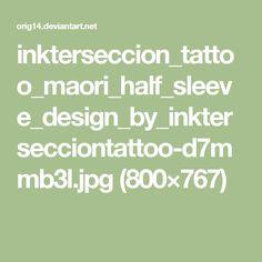 inkterseccion_tattoo_maori_half_sleeve_design_by_inktersecciontattoo-d7mmb3l.jpg (800×767)