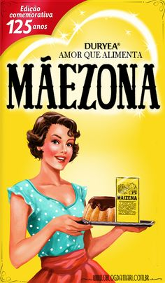 O blog da Mari: Quadrinho da Maizena - Dia das Mães Pub Vintage, Vintage Labels, Vintage Posters, Decoupage Vintage, Quote Posters, Vintage Advertisements, Retro Advertising, Pin Up Girls, Cute Wallpapers