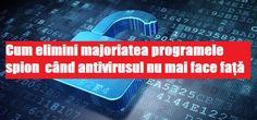 Cum elimini majoriatea programele spion când antivirusul nu mai face față