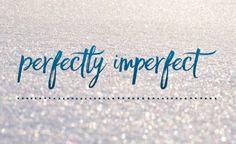 "BLOG: ""Perfectly Imperfect"" - Steve Maraboli"