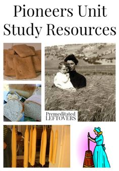 Pioneers unit study resources including printables, activities, crafts, educational videos, books and recipes for a fun pioneers unit study lesson plan.