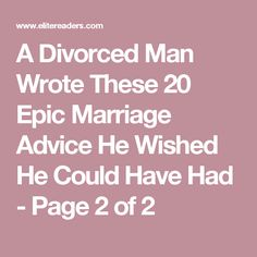 A Divorced Man Wrote These 20 Epic Marriage Advice He Wished He Could Have Had - Page 2 of 2