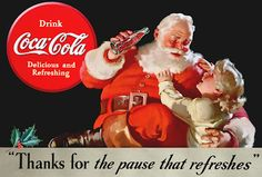 Haddon Sundblom's Coca-Cola Santa - Thanks for the Pause that Refreshes