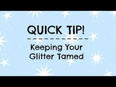Quick tip on storing and taming messy glitter. Stampin' Up!, Dazzling Diamonds glitter, 2 way glue pen, storage, organization, idea, card, paper, scrapbook, craft, rubber, stamps, www.lisasstampstudio.com