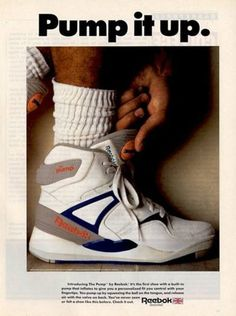 Reebok Pumps..... LOL!!! I remember when my big bro slipped and fell trying to get to these shoes in the mall one day. My mom and I were laughing hysterically! :-)