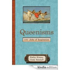 Queenisms: 101 Jolts of Inspiration; The book is #1 on Amazon in the US, CA, DE, ES, UK!!