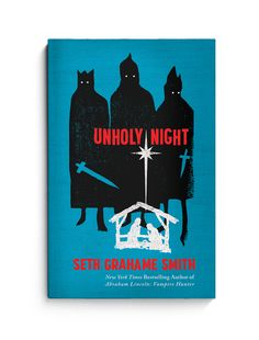 Seth Grahame Smith - Unholy Night. > The Heads of State.