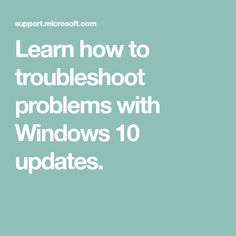 Learn how to troubleshoot problems with Windows 10 updates.