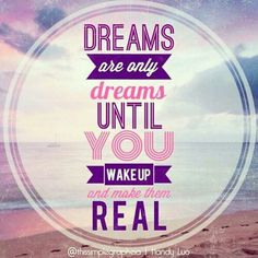 """""""A time when our dreams become reality""""  Dreams are your goals you want to achieve, and to achieve your dreams, you need to work hard for it.  Live your days without regret since you'll never get them back. Because future belongs to the ones who are prepared for it. ❤  #StartNow #TodayIsTheDay"""