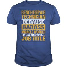 Awesome Tee For Bench Repair Technician T-Shirts, Hoodies. SHOPPING NOW ==► https://www.sunfrog.com/LifeStyle/Awesome-Tee-For-Bench-Repair-Technician-139123142-Royal-Blue-Guys.html?id=41382