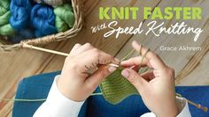 Knit Faster With Speed Knitting