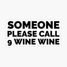 Wine Meme, Funny Wine, Being There For Someone Quotes, Street Quotes, Quirky Quotes, Wine Signs, Wine Collection, Wine Quotes, Wine Lover