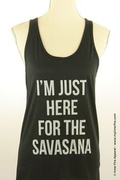 I'm Just Here For The Savasana - Unisex Yoga Tank Top