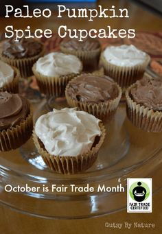 Fair Trade Month: Paleo Pumpkin Spice Cupcakes with Chocolate Frosting - Gutsy By Nature Banting Desserts, Paleo Dessert, No Bake Desserts, Gluten Free Treats, Paleo Treats, Gluten Free Cakes, Frosting Recipes, Cupcake Recipes, Dessert Recipes