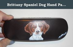 """Brittany Spaniel Dog Hand Painted Faux Leather Eyeglass Case. Hand painted eyeglass case is hand painted with a brittany spaniel dog and measures 6' x 2"""" x 1"""" inches Custom orders available with a good picture of your pet or object. Thanks for your interest in my work. Copyright."""