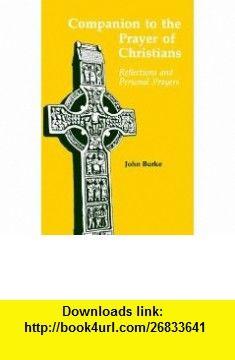 Companion to the Prayer of Christians (9780814620977) John Burke , ISBN-10: 0814620973  , ISBN-13: 978-0814620977 ,  , tutorials , pdf , ebook , torrent , downloads , rapidshare , filesonic , hotfile , megaupload , fileserve