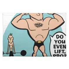 Do You Even Lift Bro? Cloth Placemat - retro kitchen gifts vintage custom diy cyo personalize