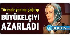 Emine Erdogan'dan Büyükelçiye Fırça !