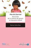 Alas de libertad : prevención de la violencia de género en Educación Infantil / Marina Doña Pozo