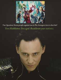 """""""I'm a god. Recalibrate your statistics."""" ;) I love that Tom actually said this in a Q session with fans!"""