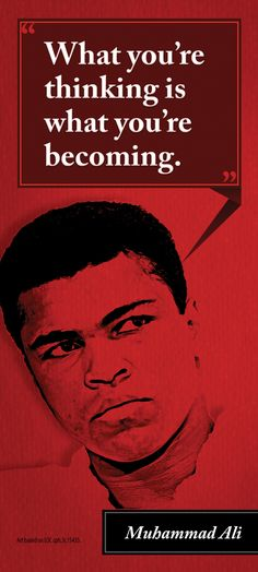 """Rita's Big Ass Bookmark """"What you're thinking is what you're becoming. Muhammad Ali, Favorite Quotes, Quotations, Big, Poster, Quotes, Quote, Shut Up Quotes, Billboard"""