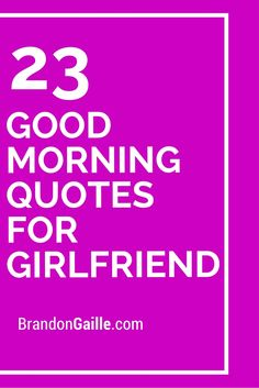 23 Good Morning Quotes For Girlfriend – Scrapbooking İdeas For İdeas. Sweet Texts For Him, Love Messages For Her, Good Morning Love Messages, Romantic Love Messages, Good Morning Texts, Good Morning Quotes, Romantic Surprise, Best Message For Girlfriend, Love Message For Boyfriend