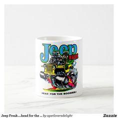 Jeep Freak....head for the boonies. Coffee Mug