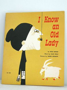 I know an Old Lady Illustrated by Abner Graboff. Printed in 1961.  One of my favorite books as a kid, even though it creeped me out.