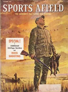 October 1955 cover from Sports Afield magazine. Cover illustration by John Scott. #vintage #hunting #magazine
