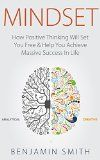 Free Kindle Book -  [Health & Fitness & Dieting][Free] MINDSET: How Positive Thinking Will Set You Free & Help You Achieve Massive Success In Life (Mindset, Mindset Techniques, Positive Mindset, Success Mindset, Self Help, Motivation)