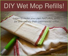 Save money by making a healthier homemade DIY wet mop refill. Not only does it clean well, the smell your homemade mop refills leave behind is much better!