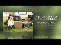 "Francesca Battistelli - Listen To ""You Never Are"""