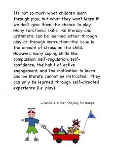 It is important that we let children play if we want them to experience the potential play offers