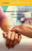 Marriage In Jeopardy by Anna Adams - FictionDB
