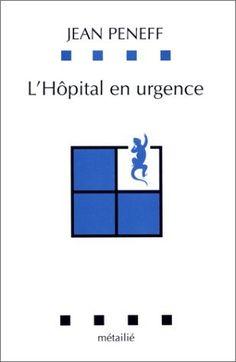 Télécharger Livre L'hôpital en urgence PDF Ebook Gratuit