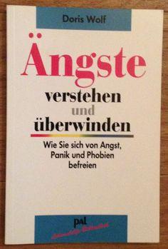 ÄNGSTE VERSTEHEN UND ÜBERWINDEN Doris Wolf PAL Verlag 2009 | eBay