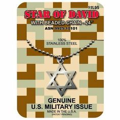 Amazing GI Jewelry Jewish Star of David 100% Stainless Steel with Beaded Chain 24 Genuine U.S Military Issue-Shipping Right Now! by J Levine/Millennium. $11.95. The Star or Shield of David is a universally recognized sign of Judaism and Jewish identity. Wear it proudly as a Jew or as a supporter of the Jewish people!