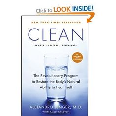 Clean: The Revolutionary Program to Restore the Body's Natural Ability to Heal Itself. GP