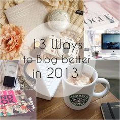 13 Ways to Blog Better in 2013 - Part 1 - MakeupSavvy.co.uk