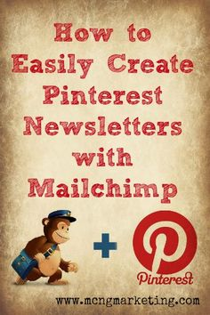How to Easily Create Pinterest Newsletters with Mailchimp by MCNGmarketing.com (Synopsis: Find out how to take the latest pins from a board or your account and make that into a newsletter. You will also learn how you can customize these pins so that you're able to get them to go back to a specific blog post or product page. Very cool and easy to do!)