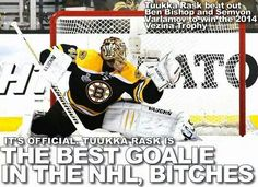 Tuukka Rask bitches!!